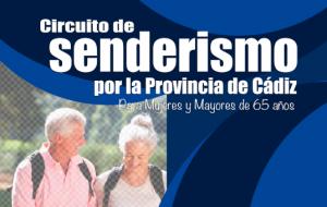 CIRCUITO DE SENDERISMO POR LA PROVINCIA DE CÁDIZ PARA MUJERES Y MAYORES DE 65 AÑOS
