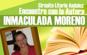 """Encuentro con la Autora """"Inmaculada Moreno"""""""