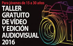 Taller Gratuito de Vídeo y Edición Audiovisual.