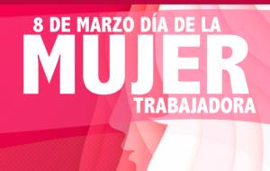 8 de Marzo, Día de la Mujer Trabajadora.