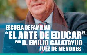 """Escuela de Familias, conferencia: """"El arte de educar"""" a cargo de D.EMILIO CALATAYUD"""
